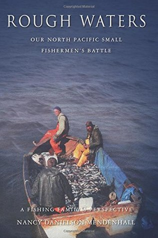 Rough Waters: Our North Pacific Small Fishermen's Battle: A Fishing Family's Perspective
