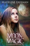 Moon Magic (Clearwater Witches, #4)
