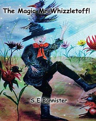 The Magic Mr.Whizzletoff!: Explore & Find