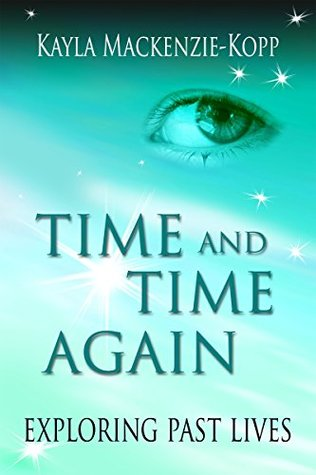 Time and Time Again: exploring past lives