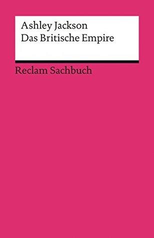 Das Britische Empire: Reclam Sachbuch
