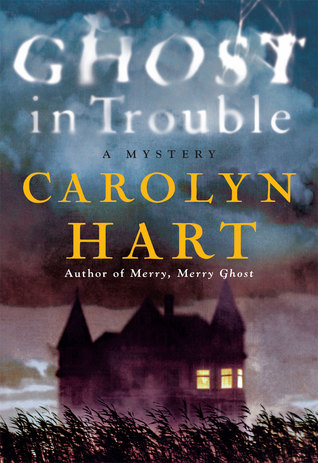 Ghost in Trouble by Carolyn G. Hart