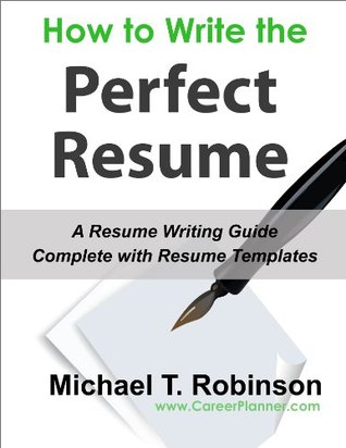 How To Write The Perfect Resume, Complete With Resume Templates