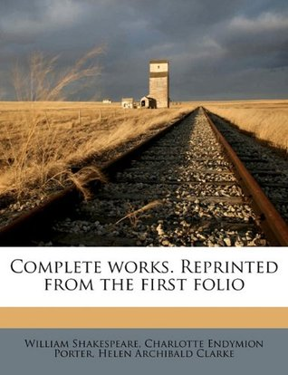 Complete Works. Reprinted from the First Folio Volume 4