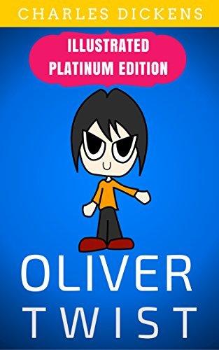 Oliver Twist: Illustrated Platinum Edition (Free Audiobook Included)