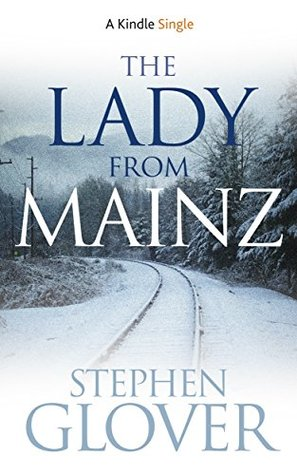 The Lady From Mainz (Kindle Single)