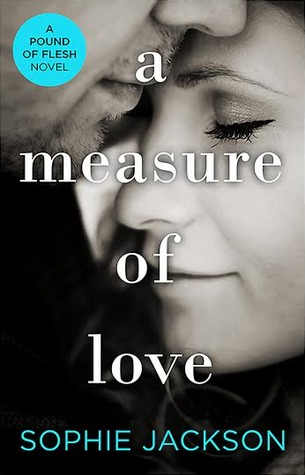 A Measure of Love (A Pound of Flesh, #3)