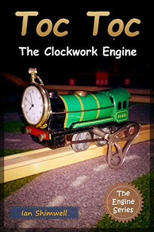 Toc Toc The Clockwork Engine (The Engine Series Book 3)