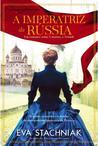 Imperatriz da Rússia (Catherine, #2)