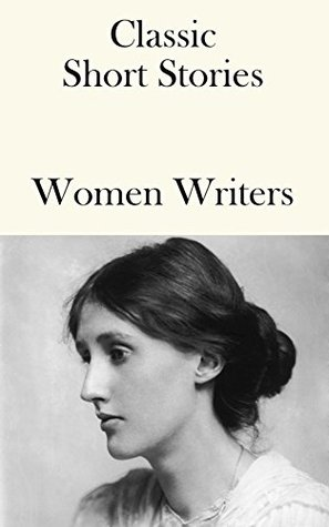 Great short stories: Women Writers (Great short stories classic series Book 7)