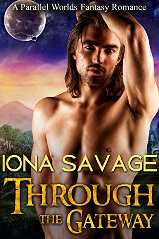Time Travel Romance: Through the Gateway (Fantasy Science Fiction Medieval Romance)