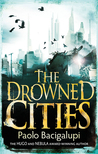 The Drowned Cities by Paolo Bacigalupi