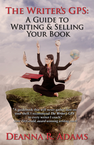 The Writer's GPS: A Guide to Writing & Selling Your Book
