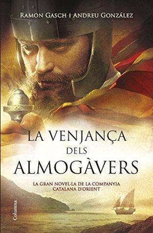 La venjança dels almogàvers: La gran novel·la de la Companyia Catalana dOrient