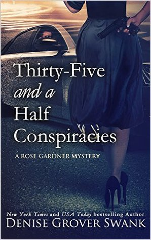 Thirty-Five and a Half Conspiracies(Rose Gardner Mystery 8)