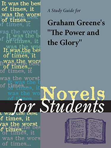"""A study guide for Graham Greene's """"The Power and the Glory"""" (Novels for Students)"""