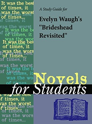 A Study Guide for Evelyn Waugh's Brideshead Revisited (Novels for Students)