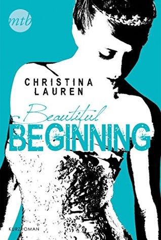 Beautiful Beginning: Novelle(Beautiful Bastard 3.5)