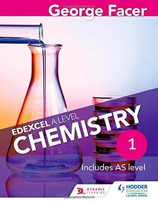 George Facer's Edexcel a Level Chemistry Studentbook 1