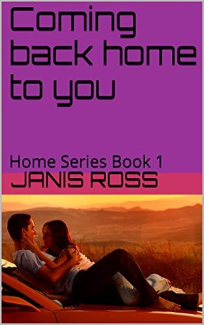 Coming back home to you: Home Series Book 1