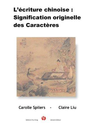 L'écriture chinoise: signification originelle des caractères
