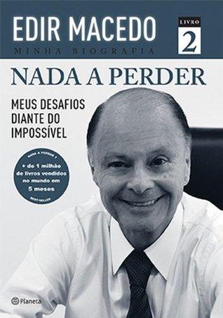 Nada a Perder by Edir Macedo