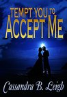 Tempt You to Accept Me: A Pride and Prejudice Variation