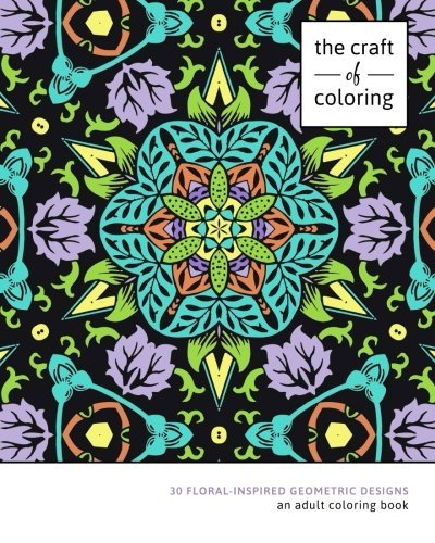 The Craft of Coloring: 30 Floral-Inspired Geometric Designs