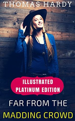 Far from the Madding Crowd: Illustrated Platinum Edition (Free Audiobook Included)