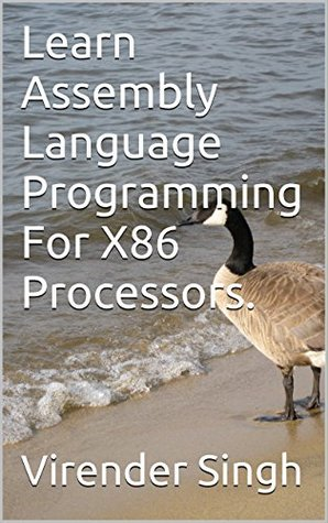Learn Assembly Language Programming For X86 Processors.