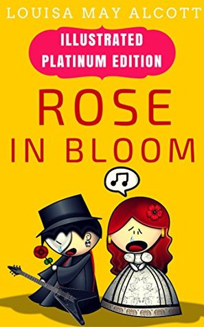 Rose In Bloom: Illustrated Platinum Edition (Free Audiobook Included)