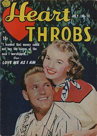 Heart Throbs #12: I learned that money could not buy the kisses of the man I worshipped... Love Me As I Am!