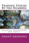 Trading Stocks By the Numbers: Financial Engineering For Profit