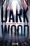 Dark Wood by Thomas Finn