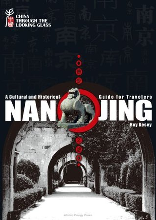 Ebook Nanjing: A Cultural and Historical Guide for Travelers by Roy Kesey DOC!