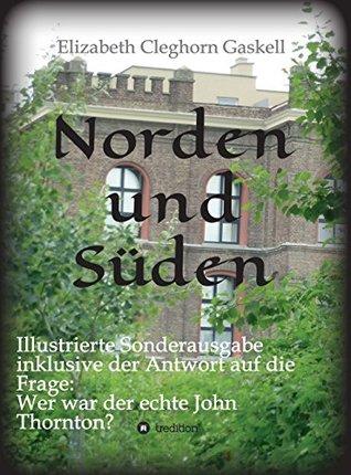 """Norden und Süden: Illustrierte Sonderausgabe inkl. der Analyse """"Wer war der echte John Thornton?"""