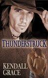Thunderstruck by Kendall Grace