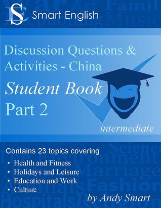 Smart English - Tefl Discussion Questions & Activities - China: Student Book Part 2