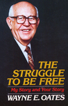 The Struggle to Be Free: My Story and Your Story