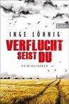 Verflucht seist du by Inge Löhnig
