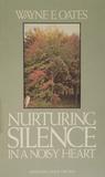 Nurturing Silence In A Noisy Heart