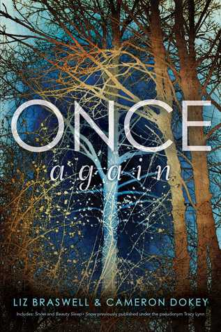 Once Again:  Once Upon A Time Omnibus Snow/Beauty Sleep por Liz Braswell, Cameron Dokey