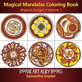 Magical Mandalas Coloring Book Designs Doodle Art Alley Books Volume 1