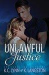 Unlawful Justice by K.C. Lynn