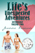 Life's Unexpected Adventures Anthology Volume Two