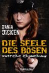 Die Seele des Bösen by Dania Dicken