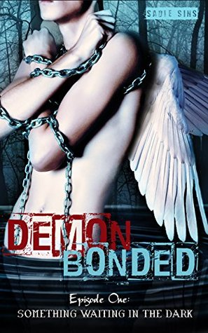 Demon Bonded: Episode One: Something Waiting In The Dark