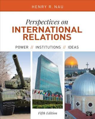 Perspectives on International Relations; Power, Institutions, and Ideas