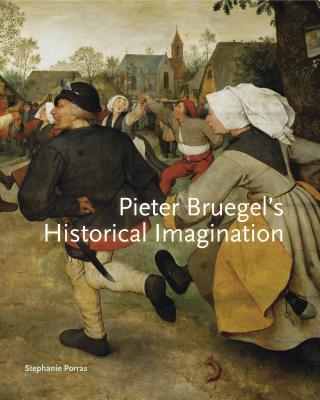 Pieter Bruegel's Historical Imagination