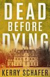 Dead Before Dying (Shadow Valley Manor #1)